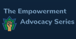 The empowerment advocacy series